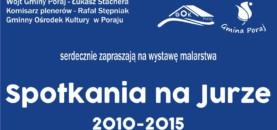 """WERNISAŻ WYSTAWY """"SPOTKANIA NA JURZE 2010-2015"""""""