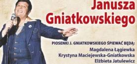 KONCERT Z OKAZJI 90-lecia URODZIN JANUSZA GNIATKOWSKIEGO